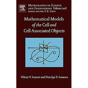 Mathematical Models of the Cell and Cell Associated Objects by Ivanov & Viktor V.