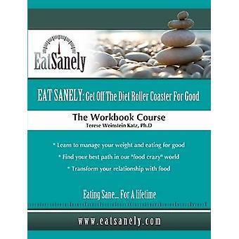 Eat Sanely by Katz & Terese