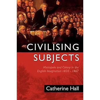 Civilising fag Metropole og kolonien i engelsk fantasien 1830 1867 av Hall & Catherine