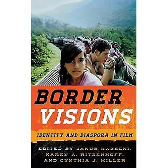 Border Visions Identity and Diaspora in Film by Kazecki & Jakub