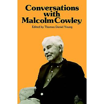 Conversations with Malcolm Cowley by Young & Thomas & Daniel