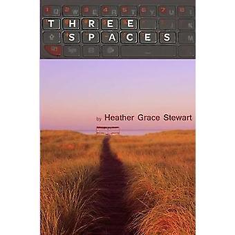 グレース ・ スチュワート ・ ヘザーによって 3 つの空間