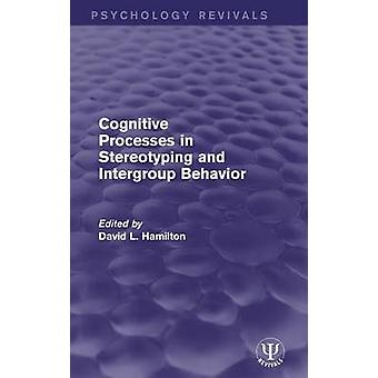 Cognitive Processes in Stereotyping and Intergroup Behavior by Hamilton & David L.