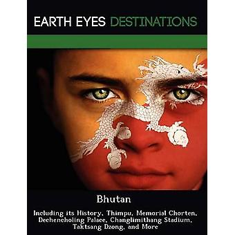Bhutan Including its History Thimpu Memorial Chorten Dechencholing Palace Changlimithang Stadium Taktsang Dzong and More by Maron & Darwin