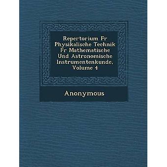 Repertorium Fur Physikalische Technik piel Mathematische Und Astronomische Instrumentenkunde volumen 4 de anónimo