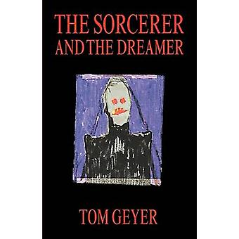 The Sorcerer and the Dreamer by Geyer & Tom