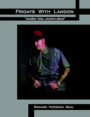 Fridays With Landon another time...another place by Neal & Richard McKenzie