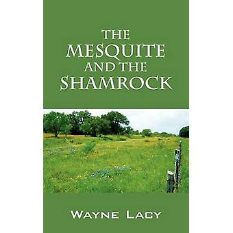 De Mesquite en de Shamrock door Lacy & Wayne