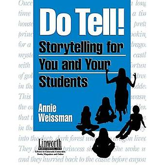 Do Tell Storytelling for You and Your Students by Weissman & Annie