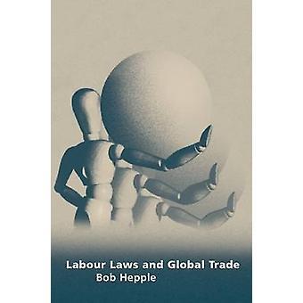 Arbetsrätt och globala handeln av Hepple & Bob A.
