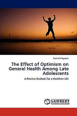 The Effect of Optimism on General Health Among Late Adolescents by Nyapati & Sashank