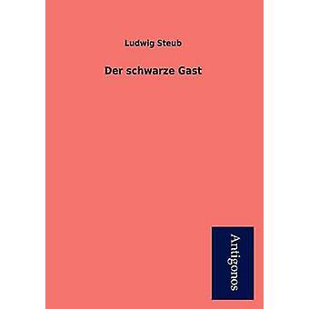 Der Schwarze Gast by Steub & Ludwig
