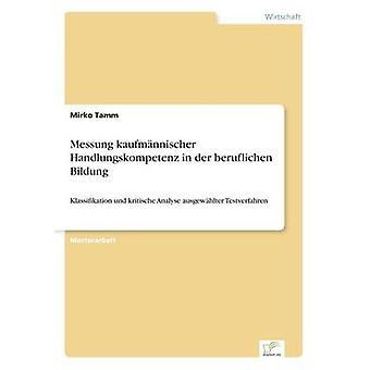 Messung kaufmnnischer Handlungskompetenz em beruflichen der Bildung por Tamm & Mirko