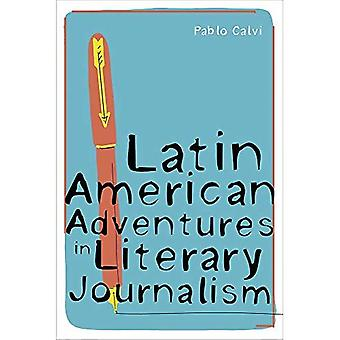 Latin American Adventures i litterär journalistik (Pitt Illuminations)