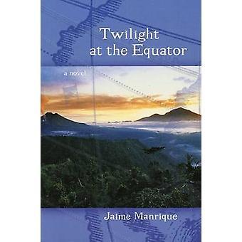 Twilight at the Equator - A Novel by Jaime Manrique - 9780299187743 Bo