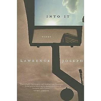 Into It - Poems by Lawrence Joseph - 9780374530570 Book