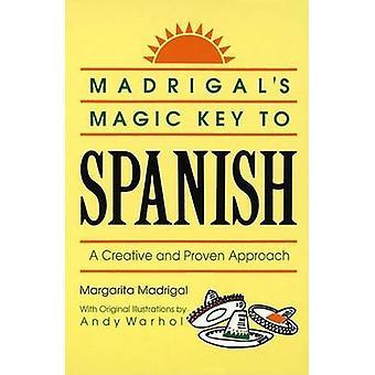 Madrigal's Magic Key to Spanish by Margarita Madrigal - 9780385410953