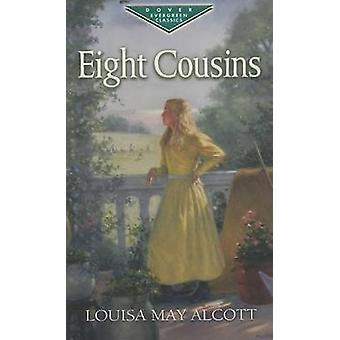 Eight Cousins by Louisa May Alcott - 9780486455594 Book