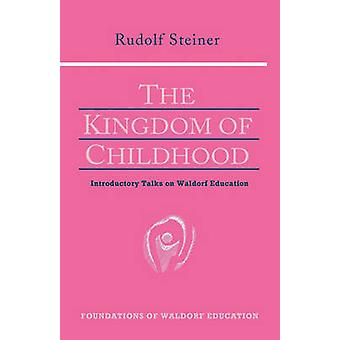 The Kingdom of Childhood (New edition) by Rudolf Steiner - Christophe