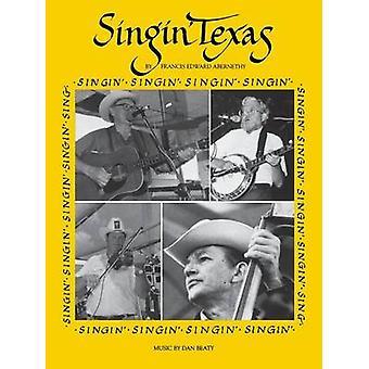 Singin' Texas (2nd) by Abernethy - 9780929398716 Book