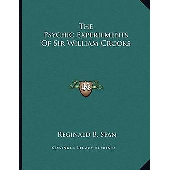 The Psychic Experiements of Sir William Crooks by Reginald B Span - 9