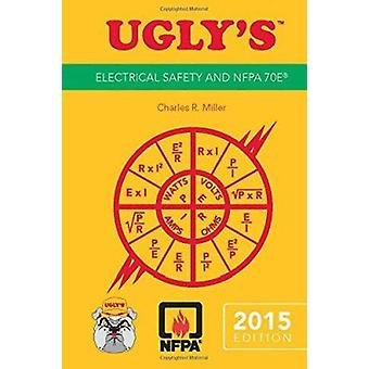 Ugly's Electrical Safety and NFPA - 2015 (70th Revised edition) by Jon
