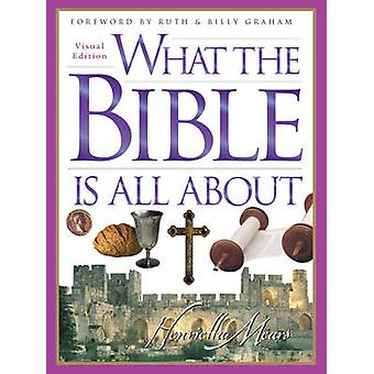 What the Bible Is All About by Henrietta Mears - Dr Henrietta Mears -