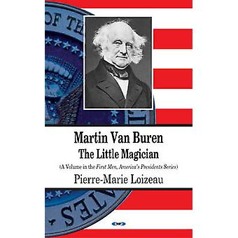 Martin Van Buren - The Little Magician by Pierre-Marie Loizeau - 97816