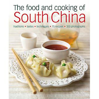 The Food and Cooking of South China - Discover the Vibrant Flavours of