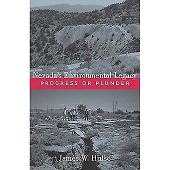 Nevada's Environmental Legacy: Progress or Plunder (Wilbur Shepperson Series in Nevada History)
