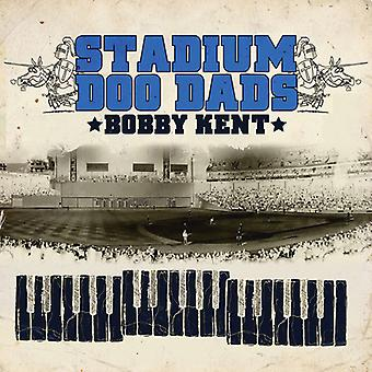 Bobby Kent - Stadium Doo Dads [CD] USA import