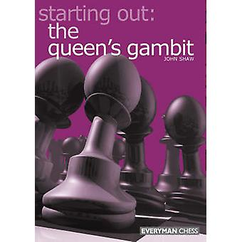 Starting out the Queens Gambit by John Shaw