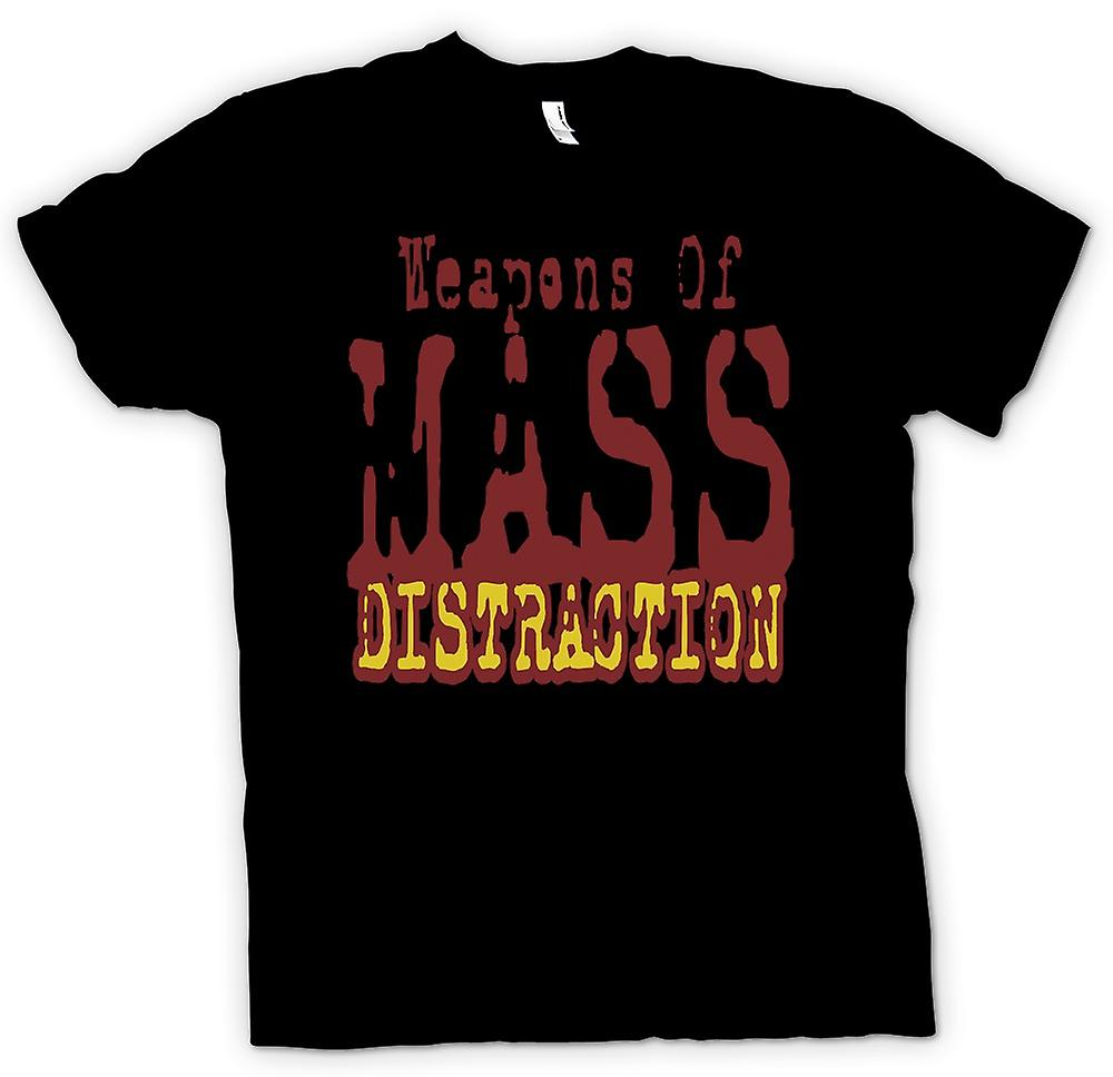 Mens T-shirt - Weapons of mass distraction - Quote