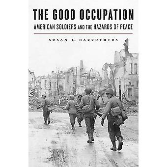A ocupação de boa - soldados americanos e os perigos da paz por Su