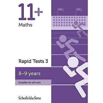 11+ Maths Rapid Tests Book 3 - Year 4 - Ages 8-9 by Schofield & Si