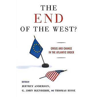 Das Ende des Westens? -Krise und Wandel in der atlantischen Reihenfolge von Jeff
