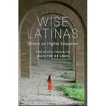 Wise Latinas - Writers on Higher Education by Jennifer De Leon - 97808