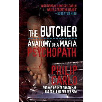 The Butcher - Anatomy of a Mafia Psychopath by Philip Carlo - 97818459