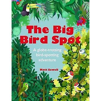 The Big Bird Spot by Matt Sewell - 9781843653264 Book