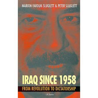 Irak depuis 1958 - de la révolution à la dictature (3e édition révisée