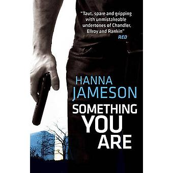 Something You Are by Hanna Jameson - 9781908800633 Book