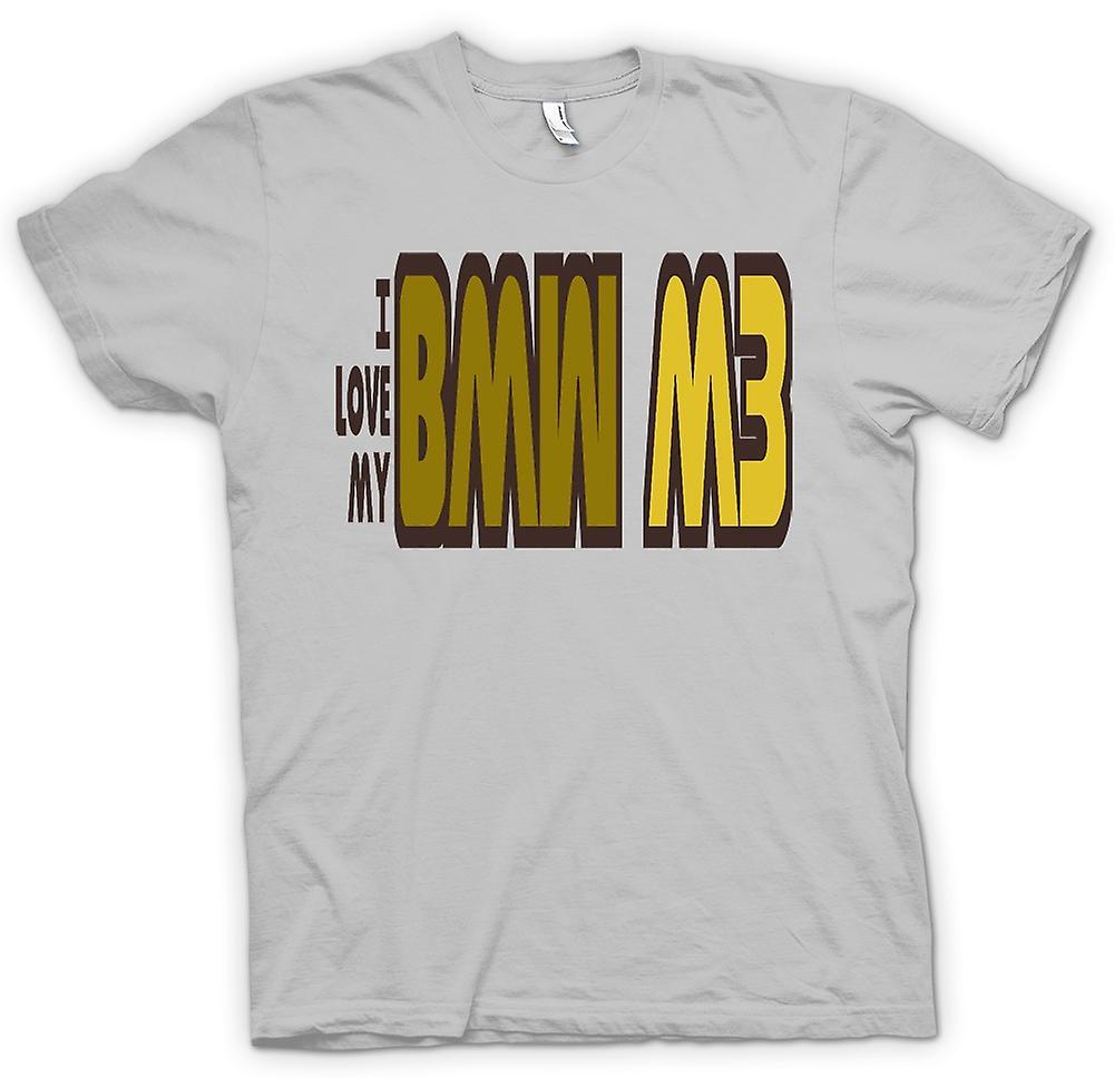 Mens T-shirt - I Love My BMW M3 - Car Enthusiast