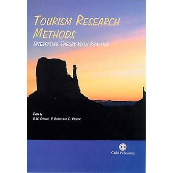 Tourism Research Methods - Integrating Theory with Practice by B.W. Ri