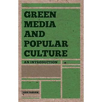 Green Media and Popular Culture - An Introduction by John Parham - 978