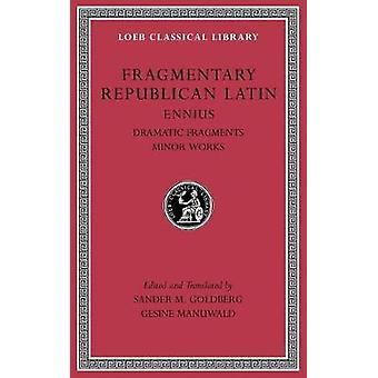 Fragmentary Republican Latin - Volume II - Ennius - Dramatic Fragments