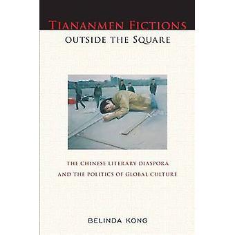 Ficciones de Tiananmen fuera de la Plaza - la diáspora literaria China
