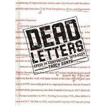 Dead Letters - fel i sammansättning - 1873-2004 av Tracy Santa - Micha
