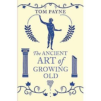 The Ancient Art of Growing Old (Vintage Classics)