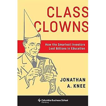 Klasse klovne: Hvordan de smarteste investorer tabt milliarder i uddannelse (Columbia Business School Publishing)