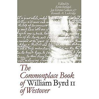 El libro común de William Byrd II de Westover (publicado por el Instituto de Omohundro de la historia americana temprana...
